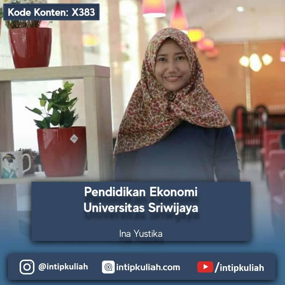 Pendidikan Ekonomi Universitas Sriwijaya (Ina)